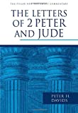 The Letters of 2 Peter and Jude (Pillar New Testament Commentary) (0802837263) by Davids, Peter H.