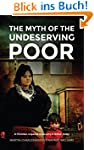 The Myth Of The Undeserving Poor - A...
