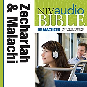 NIV Audio Bible, Dramatized: Zechariah and Malachi Audiobook