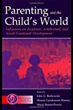 img - for Parenting and the Child's World: Influences on Academic, Intellectual, and Social-emotional Development (Monographs in Parenting Series) book / textbook / text book