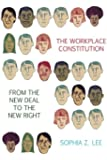 The Workplace Constitution from the New Deal to the New Right (Studies in Legal History)