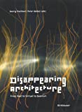 Disappearing Architecture: From Real to Virtual to Quantum (3764372753) by Flachbart, Georg