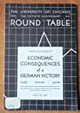 img - for Economic Consequences of a German Victory: A Radio Discussion By The University of Chicago Round Table No. 176 (388TH Broadcast in Cooperation With the National Broadcasting Company July 27, 1941) book / textbook / text book