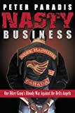 img - for Nasty business: One biker gang's bloody war against the Hell's Angels by Peter Paradis (24-Jun-1905) Hardcover book / textbook / text book