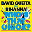 Who's That Chick? | David Guetta ft. Rihanna