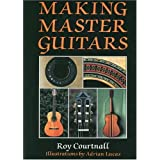 Making Master Guitars ~ Roy Courtnall
