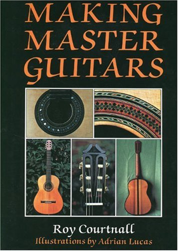 Making Master Guitars, by Roy Courtnall