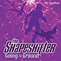 The Shapeshifter: Going to Ground Audiobook by Ali Sparkes Narrated by Glen McCready