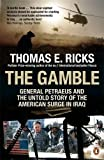 The Gamble: General Petraeus and the Untold Story of the American Surge in Iraq (0141037822) by Ricks, Thomas E.