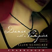 Dance with a Vampire: Vampire Kisses 4 | [Ellen Schreiber]