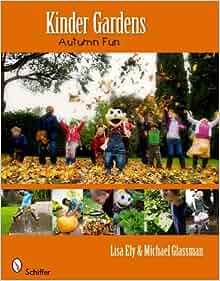 Kinder Gardens: Autumn Fun: Lisa Ely, Michael Glassman: 9780764338533