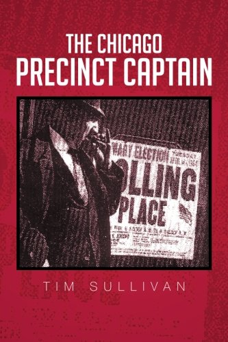 The Chicago Precinct Captain
