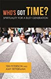 Whos Got Time?: Spirituality for a Busy Generation (The Young Clergy Women Project)
