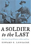 img - for A Soldier to the Last: Maj. Gen. Joseph Wheeler in Blue and Gray book / textbook / text book
