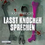 Lasst Knochen sprechen (Tempe Brennan 3) | Kathy Reichs