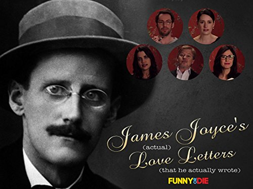 James Joyce's (Actual) Love Letters (That He Actually Wrote) - Season 1