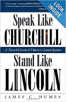 Speak Like Churchill, Stand Like Lincoln - James C. Humes