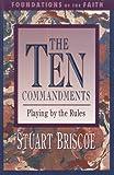 The Ten Commandments (Foundations of the Faith) (0877888051) by Briscoe, Stuart
