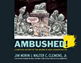 img - for Ambushed!: A Cartoon History of the George W. Bush Administration book / textbook / text book