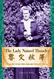 img - for The Lady Named Thunder: A Biography of Dr. Ethel Margaret Phillips (1876 1951) book / textbook / text book