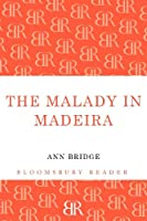 The Malady in Madeira (Bloomsbury Reader)