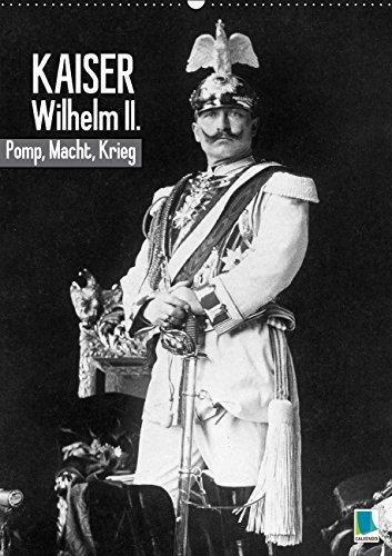 Kaiser Wilhelm II. - Pomp, Macht,