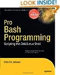 Pro Bash Programming: Scripting the L...