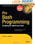 Pro Bash Programming: Scripting the L...