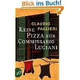 Keine Pizza für Commissario Luciani: Roman (Commisario Luciani)