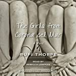The Girls from Corona del Mar: A novel | Rufi Thorpe