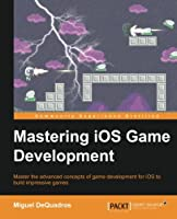 Mastering IOS Game Development Front Cover