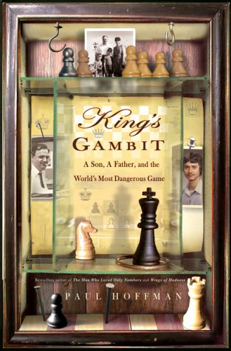 King's Gambit: A Son, A Father, and the World's Most Dangerous Game, Paul Hoffman