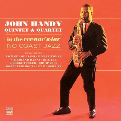 John Handy In the Vernacular & No Coast Jazz (STEREO) by Richard Williams, John Handy, Sir Roland Hanna, George Tucker and Roy Haynes