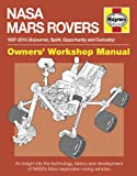 img - for NASA Mars Rovers Manual: 1997-2013 (Sojourner, Spirit, Opportunity and Curiosity) (Owners' Workshop Manual) book / textbook / text book