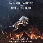 Take the Darkness: Dark Gods & Tainted Souls Book 2 Hörbuch von Julius Schenk Gesprochen von: Tom Adams