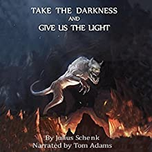 Take the Darkness: Dark Gods & Tainted Souls Book 2 Audiobook by Julius Schenk Narrated by Tom Adams