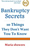 Bankruptcy Secrets: 10 Things They Don't Want You To Know