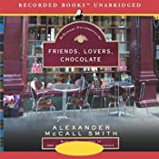 Friends, Lovers, Chocolate: The Sunday Philosophy Club, Book 2 | [Alexander McCall Smith]