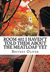 Room 402 I haven't told them about the meatloaf yet download ebook