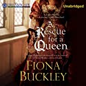 A Rescue for a Queen Audiobook by Fiona Buckley Narrated by Wanda McCaddon