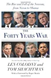 img - for The Forty Years War: The Rise and Fall of the Neocons, from Nixon to Obama Hardcover - December 8, 2009 book / textbook / text book