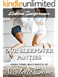 Our Sleepover Panties (First Time, Bi-Curious, FF) (Lesbian Inexperience Book 3)