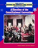 A Timeline of the Constitutional Convention (Timelines of American History) (0823945359) by Giddens, Sandra
