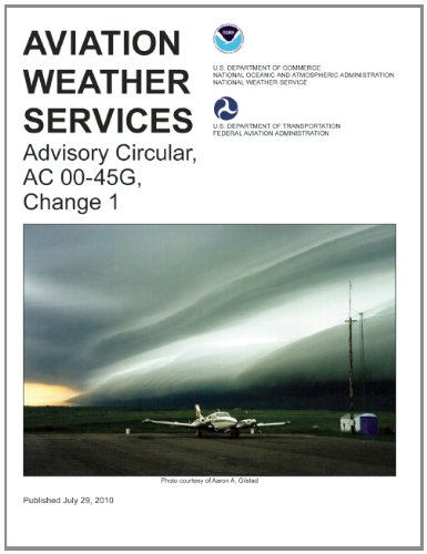 Aviation Weather Services: FAA Advisory Circular 00-45G, Change 1 (FAA Handbooks series) (Aviation And Weather Services compare prices)