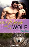 The Witch and the Wolf: Part One