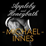Appleby and Honeybath (       UNABRIDGED) by Michael Innes Narrated by Jeremy Clyde