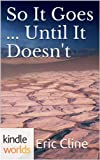 The World of Kurt Vonnegut: So It Goes     Until It Doesn't (Kindle Worlds Short Story)