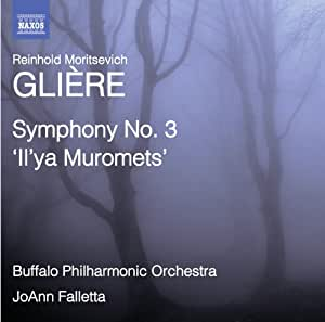 Gliere: Symphony No. 3 'il'ya Muromets'