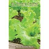 El huerto casero: Manual de agricultura orgánica