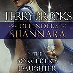 The Sorcerer's Daughter: The Defender...